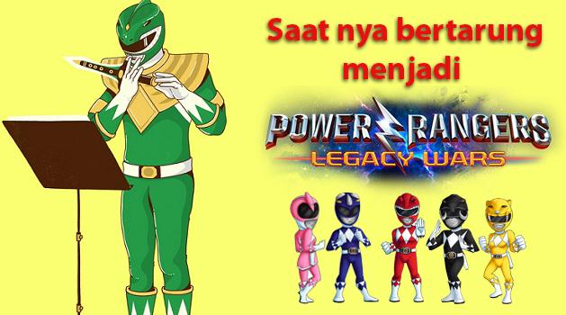 Saatnya Bentuk Team Power Rangers kamu sendiri di Power Rangers Legacy War