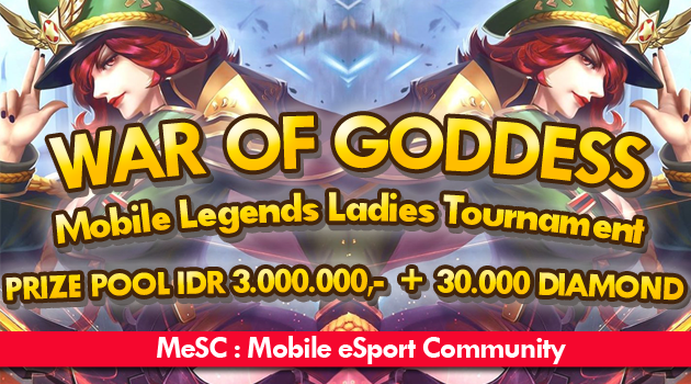 War Of Goddess - Mobile Legends Ladies Tournament dari Komunitas MeSC