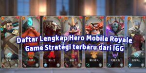 Daftar Lengkap Hero Mobile Royale