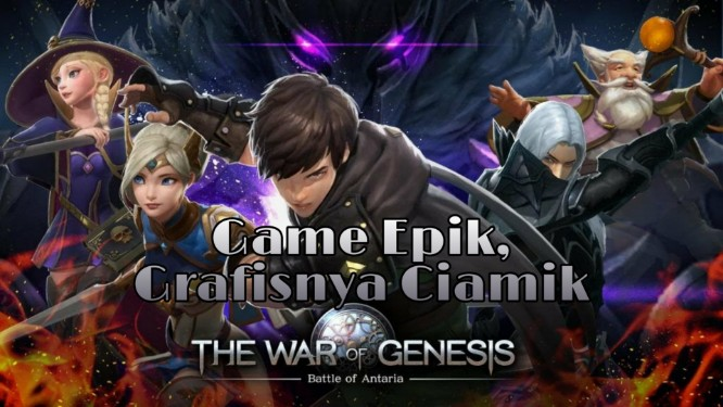 The War of Genesis: Battle of Antaria, MMORPG Epik Dengan Grafis Ciamik
