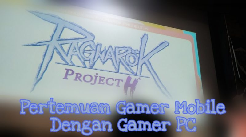 Ragnarok Project H Pertemuan Antara Mobile dan PC Gamer