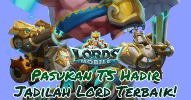 Hoax Jadi Nyata! Pasukan T5 Lords Mobile Akhirnya Release